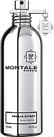 Парфюмерия Montale парфюмерная вода vanilla extasy 100мл